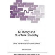 M-theory and Quantum Geometry: Proceedings of the NATO Advanced Study Institute on Quantum Geometry, Held in Akureyri, Iceland, on August 9-20, 1999 by L