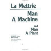 Man a Machine and Man a Plant by Julien Offray De La Mettrie