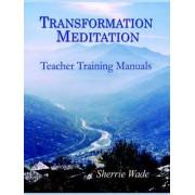 Transformation Meditation Teacher Training Manuals by Sherrie Wade