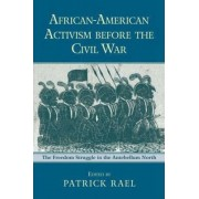 African-American Activism Before the Civil War by Patrick Rael