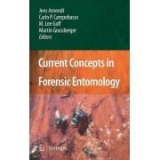 Current Concepts in Forensic Entomology by Jens Amendt