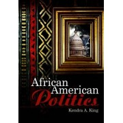 African American Politics by Kendra King