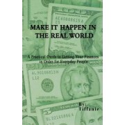 Make It Happen in the Real World by Tiffanie