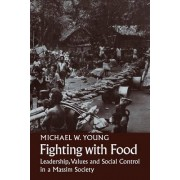Fighting With Food by Michael W. Young