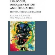 Dialogue, Argumentation and Education by Baruch B. Schwarz