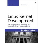Linux Kernel Development by Robert Love