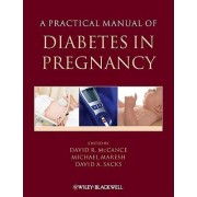 A Practical Manual of Diabetes in Pregnancy by David McCance