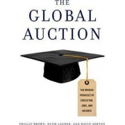 The Global Auction by School of Social Sciences Phillip Brown