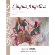 Lingua Angelica Song Book by Memoria Press