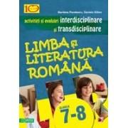 LIMBA SI LITERATURA ROMANA. ACTIVITATI SI EVALUARI INTERDISCIPLINARE SI TRANSDISCIPLINARE PENTRU CLASELE VII-VIII.