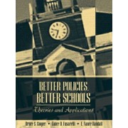Better Policies Better Schools by Bruce S. Cooper