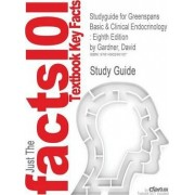 Studyguide for Greenspans Basic & Clinical Endocrinology by Cram101 Textbook Reviews