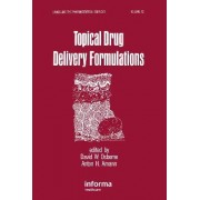 Topical Drug Delivery Formulations by David W. Osborne