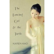 The Dancing Girl and the Turtle by Karen Kao