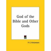 God of the Bible and Other Gods (1943) by P.E. Kretzmann