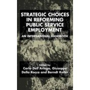 Strategic Choices in Reforming Public Service Employment by Carlo Dell'Aringa