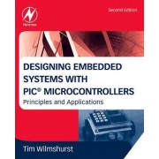 Designing Embedded Systems with PIC Microcontrollers by Tim Wilmshurst