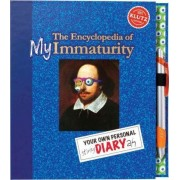 Encyclopedia of My Immaturity by Editors of Klutz