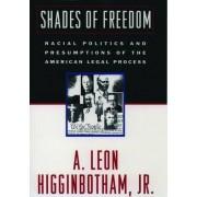 Shades of Freedom by A. Leon Higginbotham