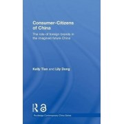 Consumer-Citizens of China (Open Access) by Kelly T. Tian