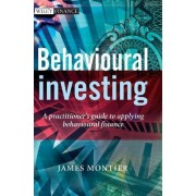 Behavioural Investing by James Montier