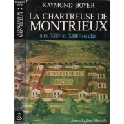 La Chartreuse De Montrieux Aux Xii° Et Xiii° Siecles / 2 Tomes