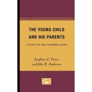 The Young Child and His Parents by Josephine Foster