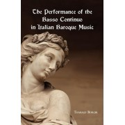 The Performance of the Basso Continuo in Italian Baroque Music by Tharald Borgir