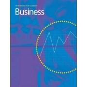 An Introductory Guide to Business by John Mann