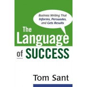 The Language of Success: Business Writing That Informs, Persuades, and Gets Results