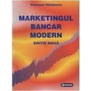 Marketingul bancar modern - Emanuel Odobescu