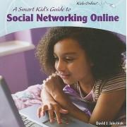 A Smart Kid's Guide to Social Networking Online by David J Jakubiak