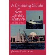A Cruising Guide to New Jersey Waters by Donald Launer