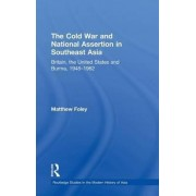 The Cold War and National Assertion in Southeast Asia by Matthew Foley