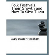 Folk Festivals, Their Growth and How to Give Them by Mary Master Needham