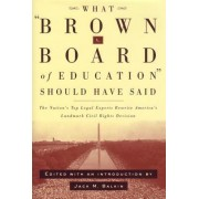 What Brown v. Board of Education Should Have Said by Jack M. Balkin