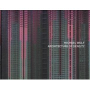 Michael Wolf - Architecture of Density ( Stand Alone Volume of Hong Kong Inside / Outside ) by Michael Wolf