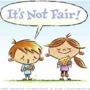It's Not Fair by Amy Krouse Rosenthal