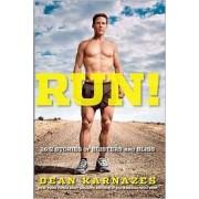 Run! by Ultramarathoner Dean Karnazes