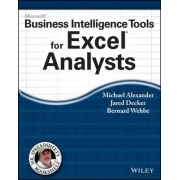 Microsoft Business Intelligence Tools for Excel Analysts by Michael Alexander
