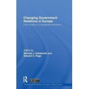 Changing Government Relations in Europe by Michael J. Goldsmith