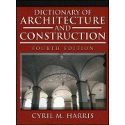 Dictionary of Architecture and Construction by Cyril M. Harris