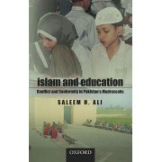 Islam and Education: Conflict and Conformity in Pakistan: Conflict and Conformity in Pakistan by Saleem H. Ali