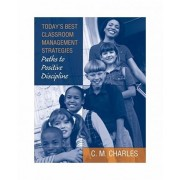 Today's Best Classroom Management Strategies by C. M. Charles