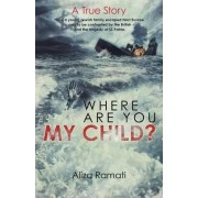 Where Are You My Child? by Aliza Ramati