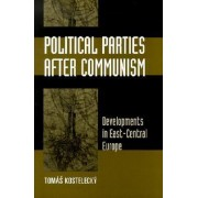 Political Parties After Communism by Tomas Kostelecky