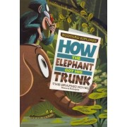 Rudyard Kipling's How the Elephant Got His Trunk by Blake A. Hoena