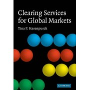 Clearing Services for Global Markets by Tina P. Hasenpusch