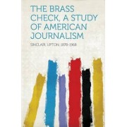 The Brass Check, a Study of American Journalism by Upton Sinclair