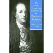 The Political Philosophy of Benjamin Franklin by Lorraine Smith Pangle